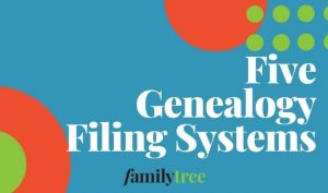 Five Genealogy Filing Systems from Family Tree Magazine