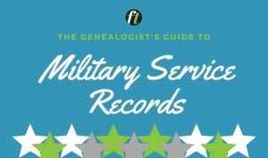 The Genealogist's Guide to Military Service Records from Family Tree Magazine
