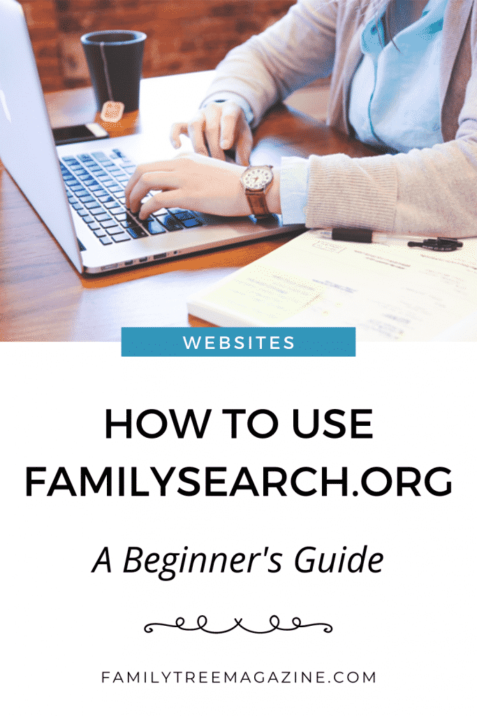 Pin for How to Use FamilySearch for Beginners from Family Tree Magazine