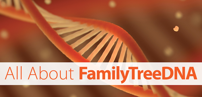 Learn all about Family Tree DNA testing