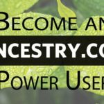 Become an Ancestry.com Power User