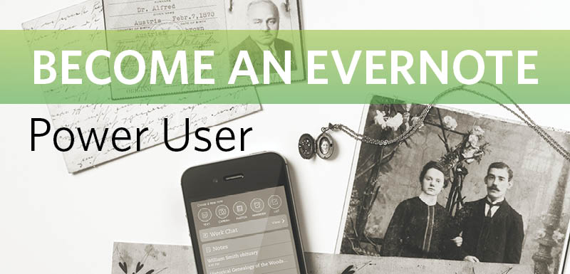 Use Evernote for Your Genealogy Research