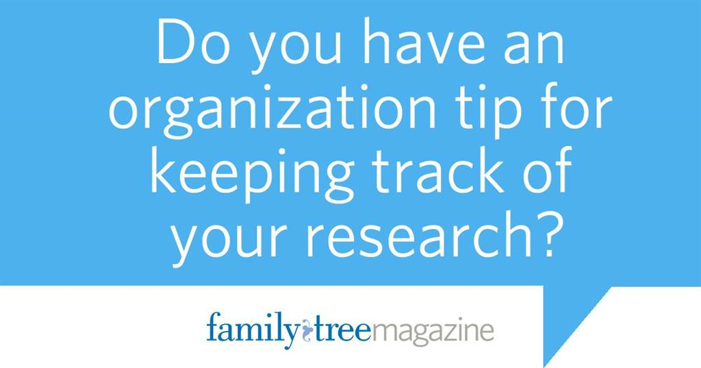Genealogy Organization Tip