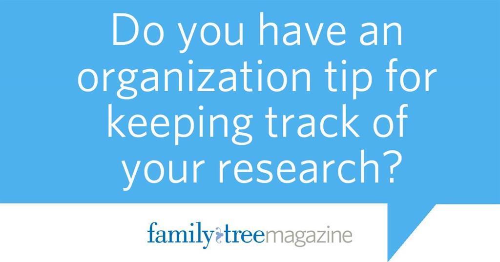 Genealogy Organization Tip