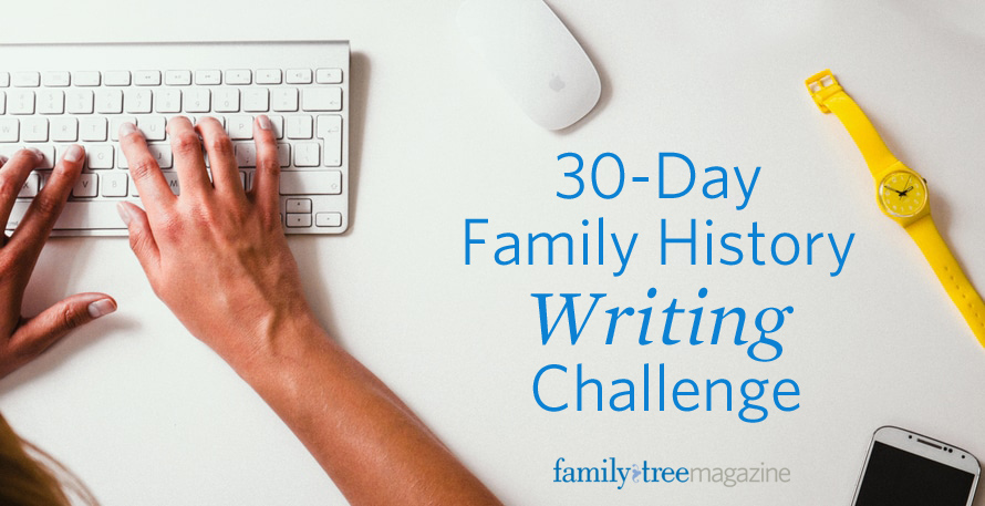 Join the 30-Day Family History Writing Challenge on FamilyTreeMagazine.com