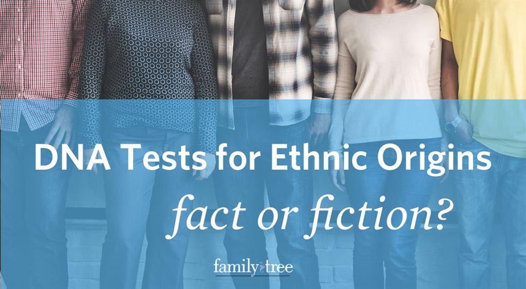 Are DNA Tests for Ethnic Origins fact or fiction? Learn what you need to know about genetic genealogy and how it can help your family history research on FamilyTreeMagazine.com