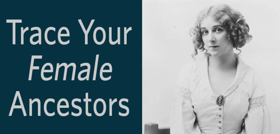 Trace your Female Ancestors