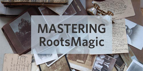 rootsmagic how-to tips tricks