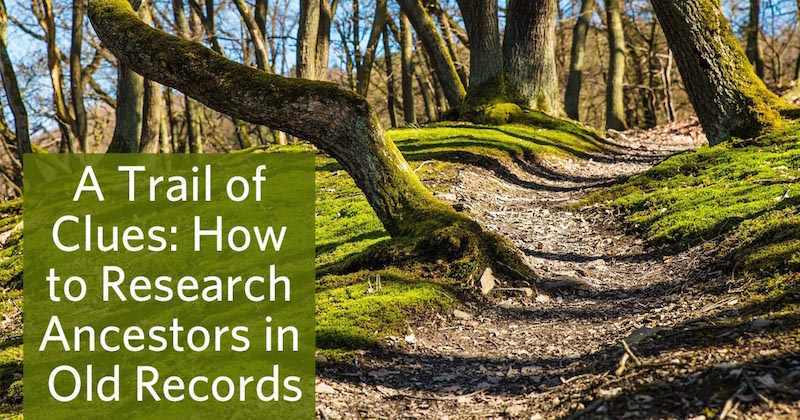 How to Research Ancestors in Old Records
