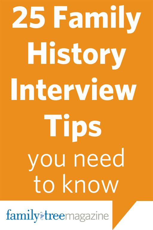 The top 25 family history interview tips you need to know for the holidays.