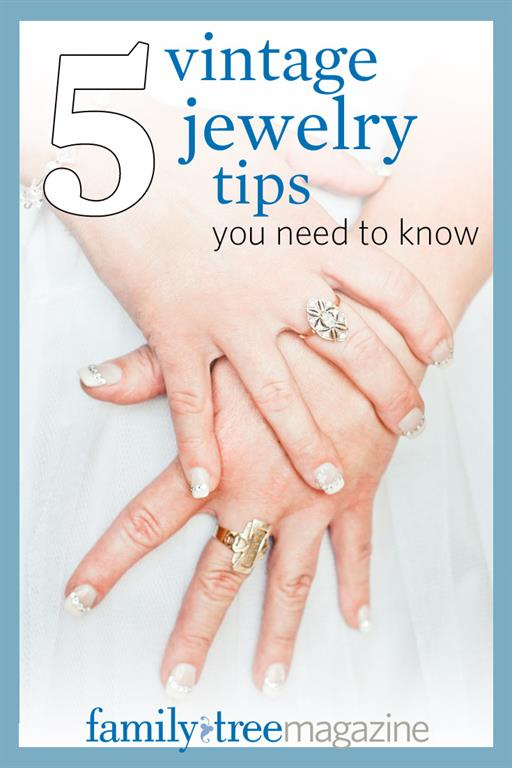 5 Vintage Jewelry Tips you Need to Know from FamilyTreeMagazine.com. #4 surprised me!