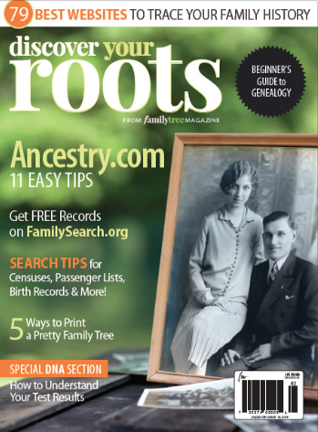 Our Discover Your Roots issue will help you learn how to start your genealogy.