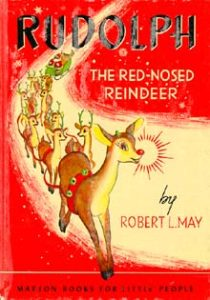 An early edition of Rudolph the Red-Nosed Reindeer.