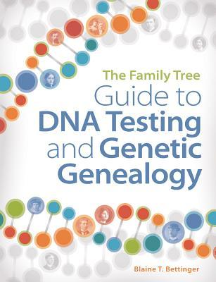 The Family Tree Guide to DNA Testing and Genetic Genealogy book cover