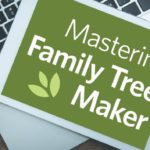 Build Your Family Tree with Family Tree Maker