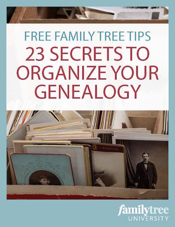 Family Tree Tips: 23 Secrets to Organize Your Genealogy