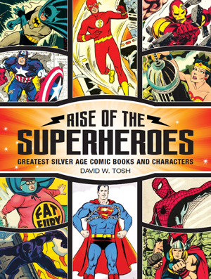 Hungry for more superheroes than the Avengers family tree can provide? Check out the book Rise of the Superheroes.
