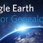 Google Earth for Genealogy Online Genealogy Course