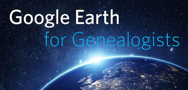 Google Earth for Genealogy online course