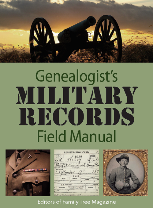 Honor military ancestors in your family with the Genealogist's Military Records Field Manual.