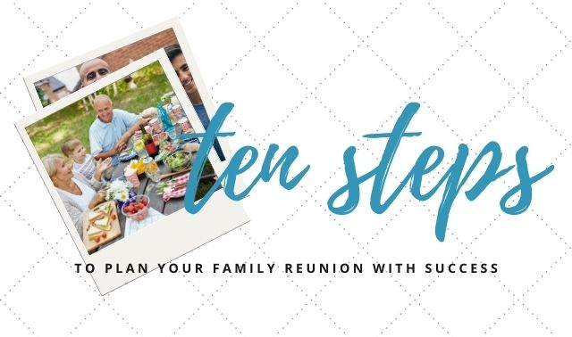 Ten steps to plan your family reunion with success