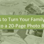 Turn Your Family History into a 20-Page Photo Book