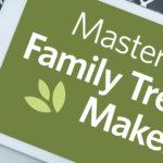 Mastering Family Tree Maker