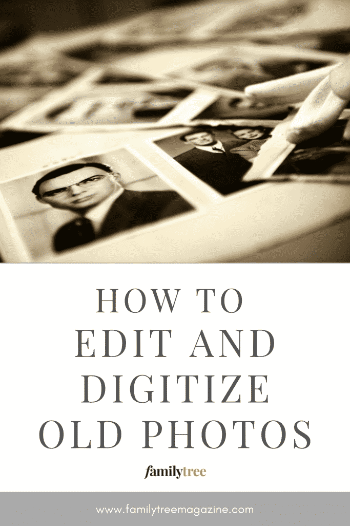 How to edit and digitize old photos.