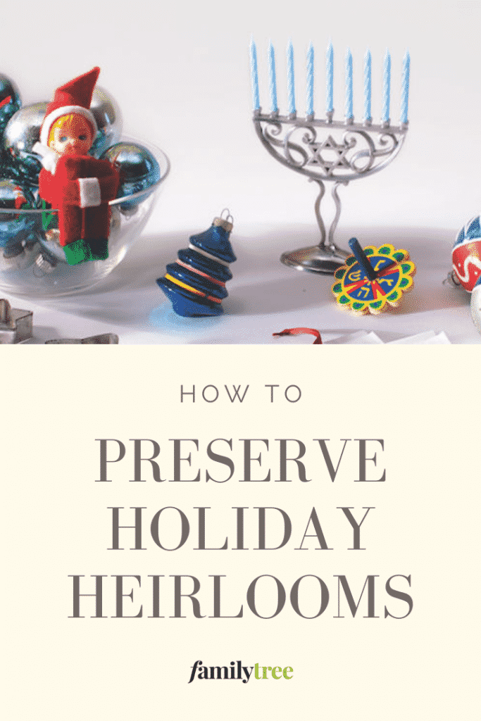 Pin for how to preserve holiday heirlooms.