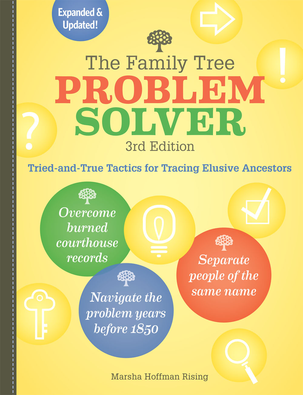 The Family Tree Problem Solver offers practical solutions for genealogy's toughest problems.