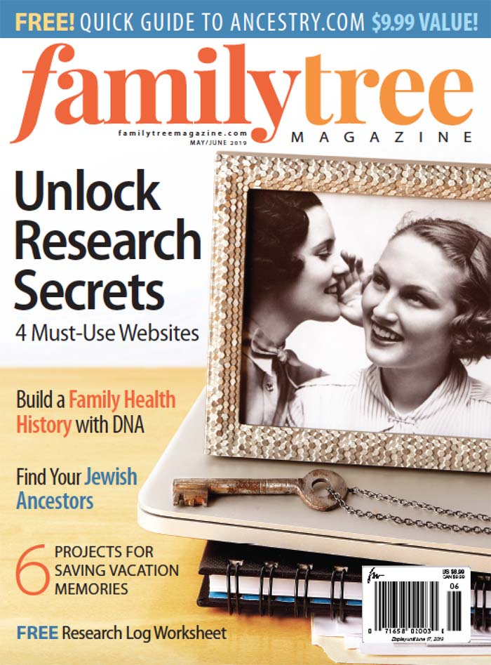 The May/June 2019 issue of Family Tree Magazine features underused genealogy websites, tips for making research logs, a Jewish genealogy guide and more.