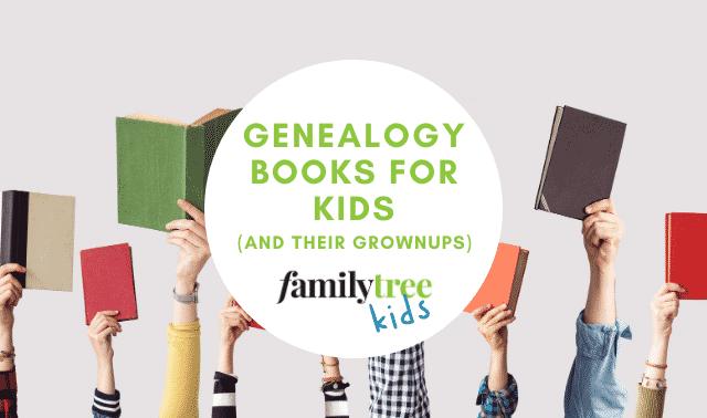 Genealogy books for kids