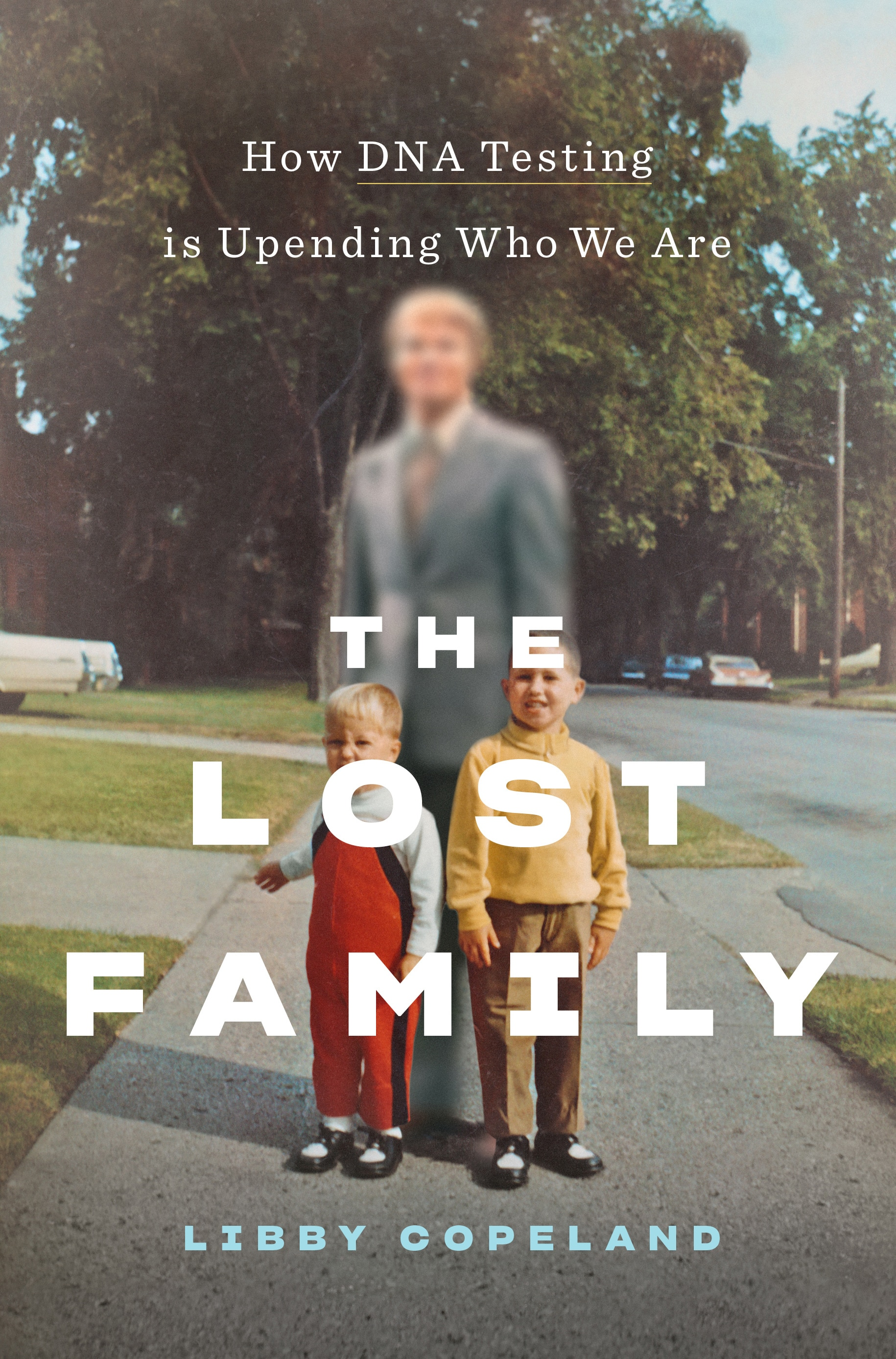 The Lost Family by Libby Copeland
