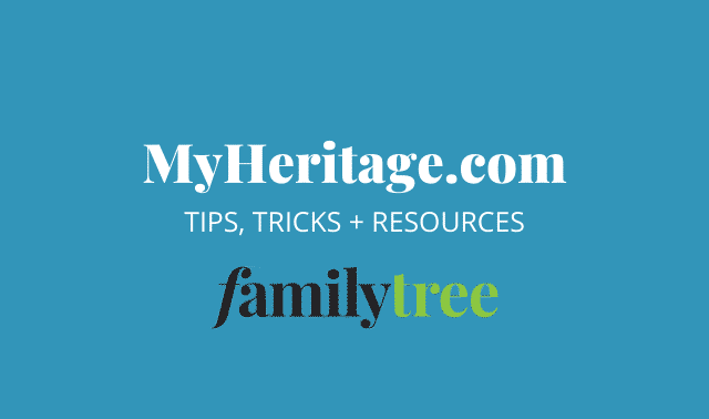 MyHeritage tips, tricks and resources from Family Tree Magazine.