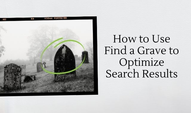 How to Use Find a Grave to Optimize Search Results