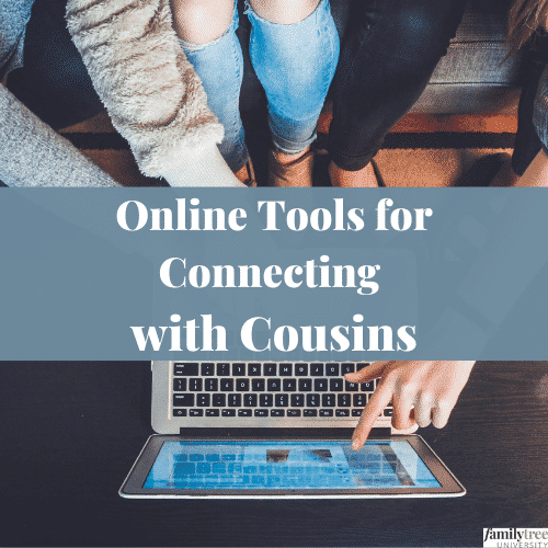 Online Tools to Connect with Cousins webinar image