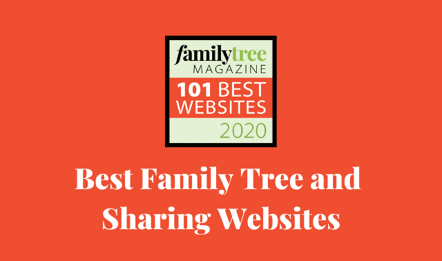 The Best Family Tree and Sharing Websites according to Family Tree Magazine.