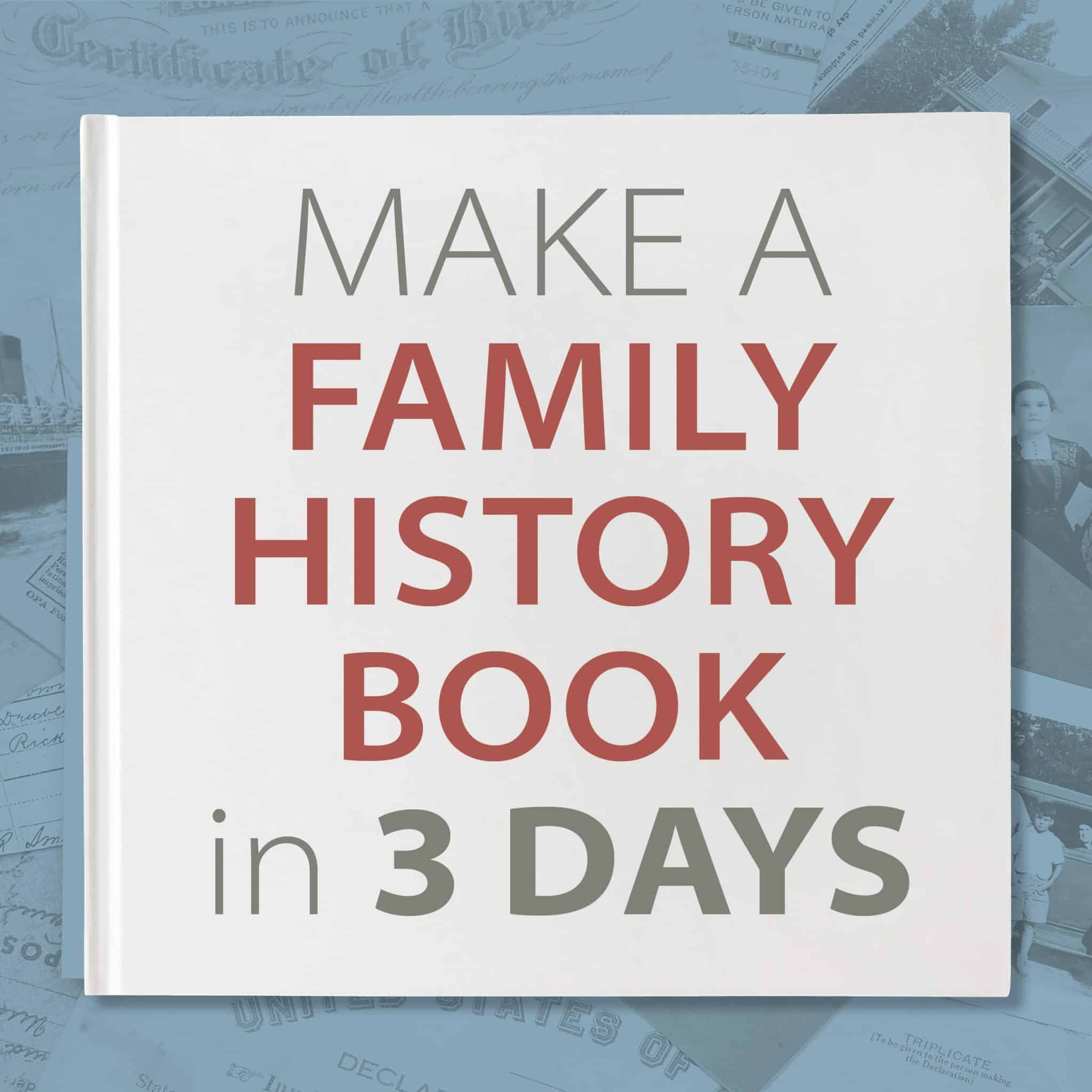 Make a family history book in 3 days.