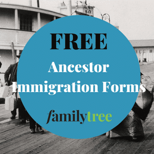Free Ancestor Immigration Forms for Genealogy
