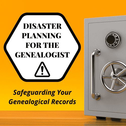 Disaster Planning for the Genealogist