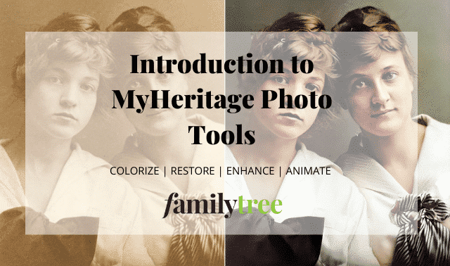 Introduction to MyHeritage Photo Tools from Family Tree Magazine