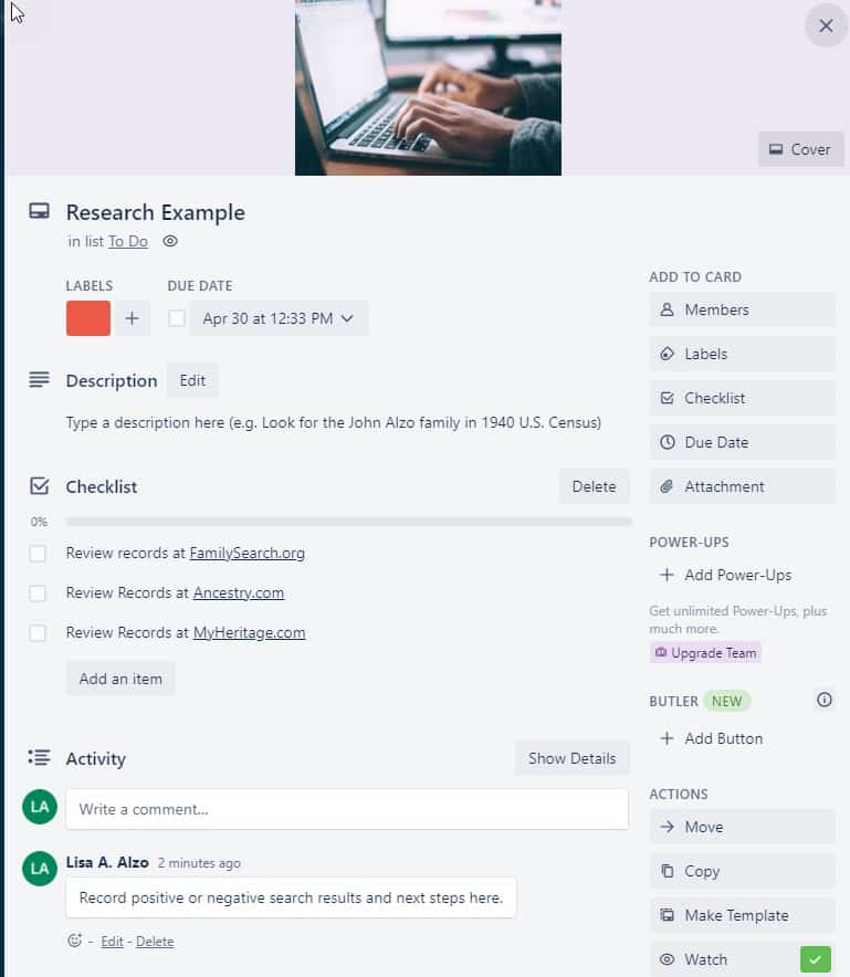 """Sample Trello card created by the author. Includes placeholder text in the description field, as well as a clickable checklist that has items for reviewing records at various websites. Under the Activity section, the author has posted a comment that reads """"Record positive or negative search results and next steps here."""""""