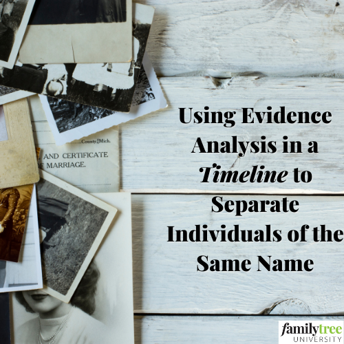 Live Interactive Webinar - Using Evidence Analysis in a Timeline to Separate Individuals of the Same Name